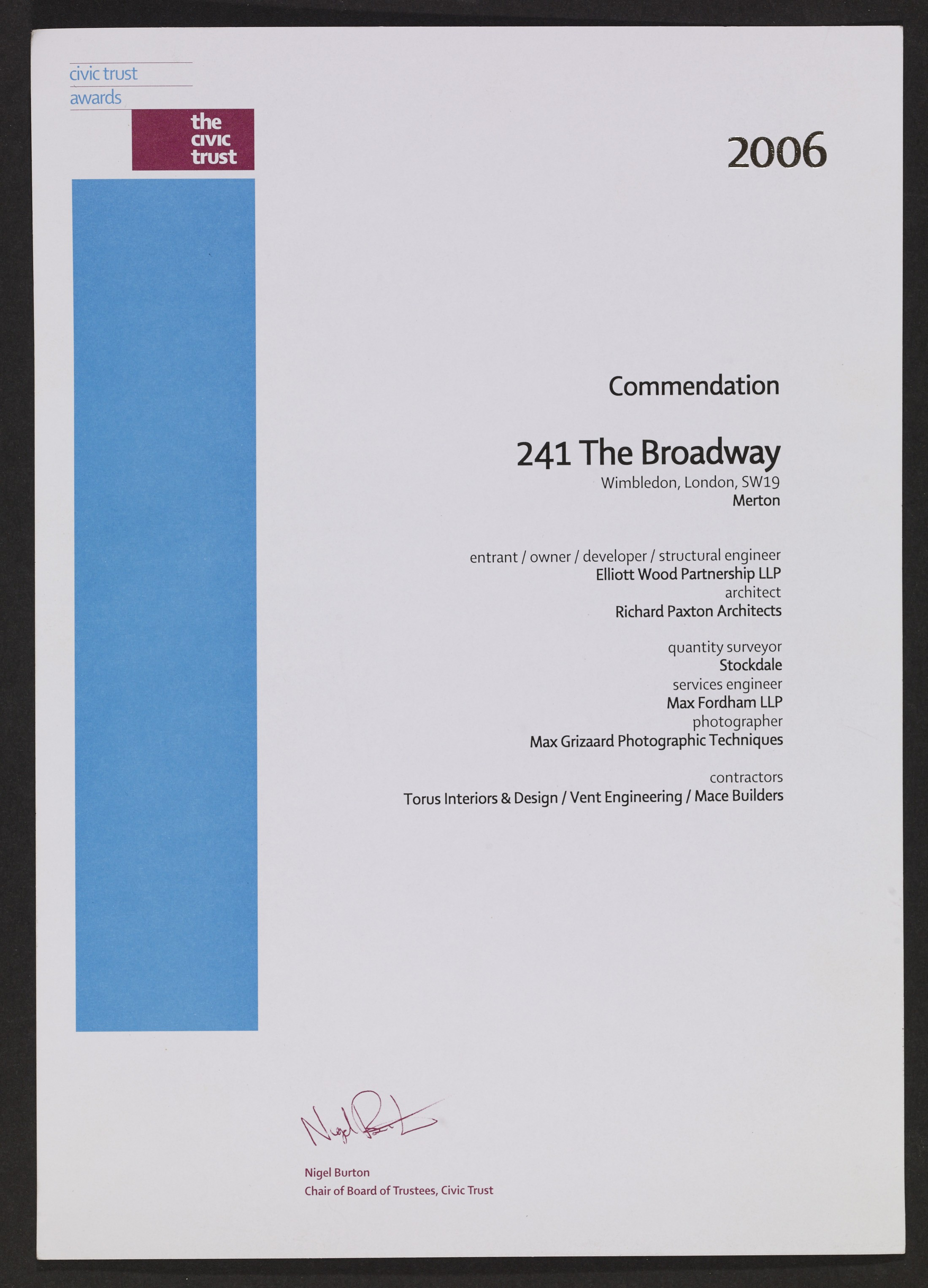 241 The Broadway won a commendation from The Civic Trust in 2006